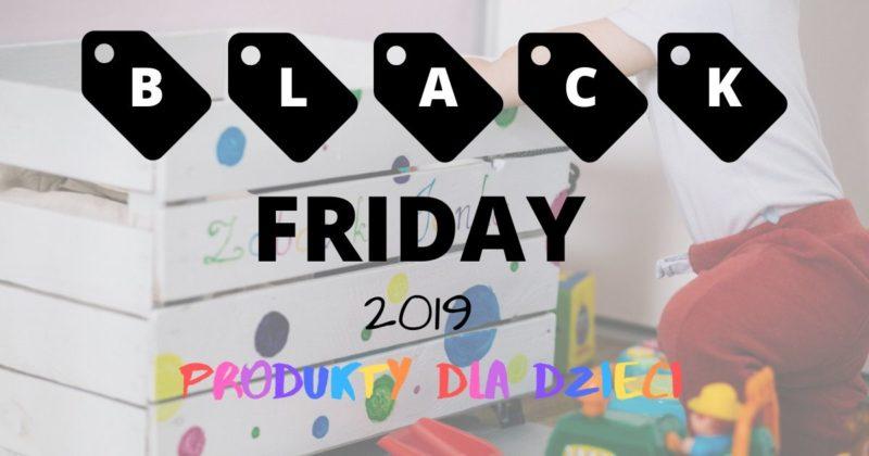 black friday dla dzieci